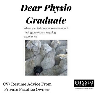 Blog #29 - Dear Graduate Physio, This is what we would like to see on your CV/ Resume for physiother