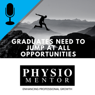 Blog #49 -                           Graduates need to jump at all opportunities