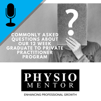Blog #52 - Commonly Asked Questions about our 12 Week Graduate to Private Practitioner Program