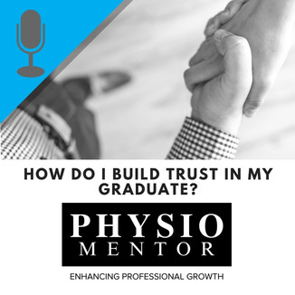 Blog #43 -                           How do I build trust in my graduate?