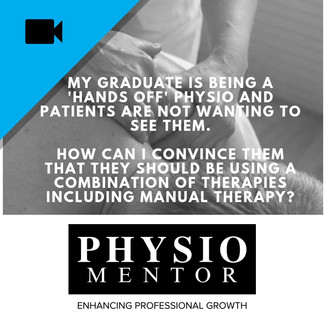 Blog #39 -                           My graduate is being a 'hands off' physio and patients