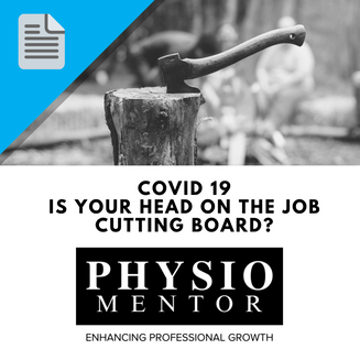 Blog #48 -                           COVID 19 - Is your head on the job cutting board?