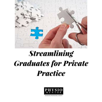 Blog #18 - Streamlining Your Graduate for Private Practice
