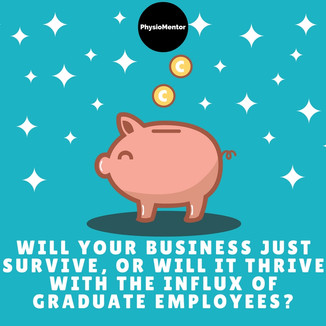 Blog # 7 - Will Your Business Just Survive, Or Will It Thrive With The Influx Of Graduate Employees?