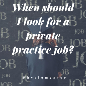 Blog #30 - When should I look for a private practice job?
