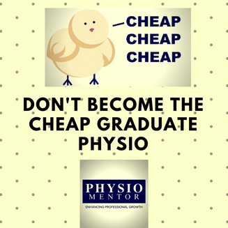 Blog #19 - Don't Become the Cheap Graduate Physio
