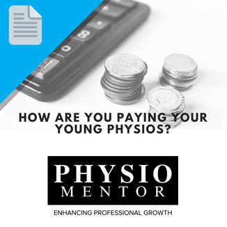 Blog #40 -                           How are you paying your young physios?