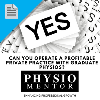 Blog #1 - Can you operate a profitable private practice with graduate physios?