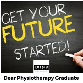 Blog #17 - Dear Physiotherapy Graduate....