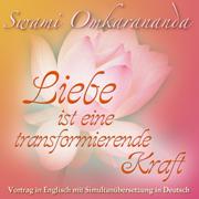Liebe ist eine transformierende Kraft