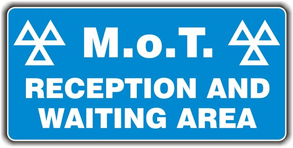 MOT SIGN - RECEPTION AND WAITING AREA
