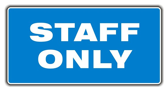 SIGN - STAFF ONLY