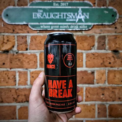 Fierce Beer - Have A Break - Experimental Pale - 6.5%