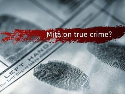 Mitä on true crime?
