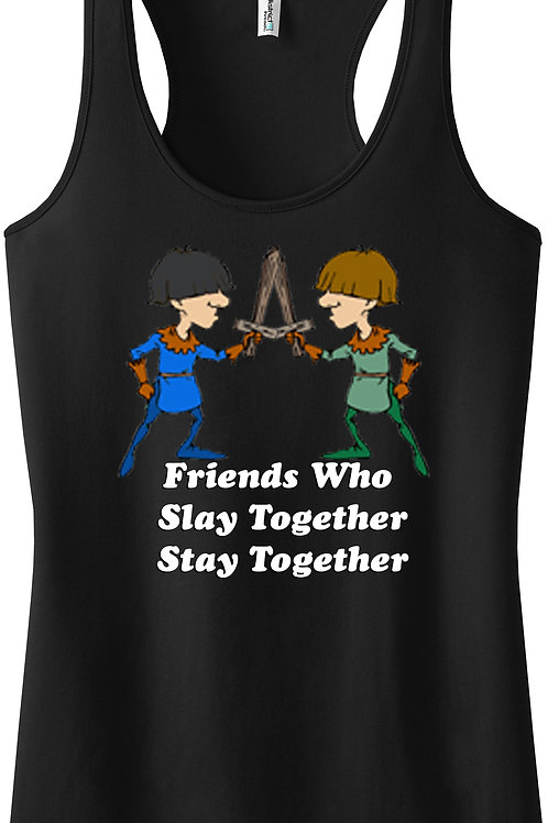 Friends Who Slay Together Stay Together T-Shirt (Womens)