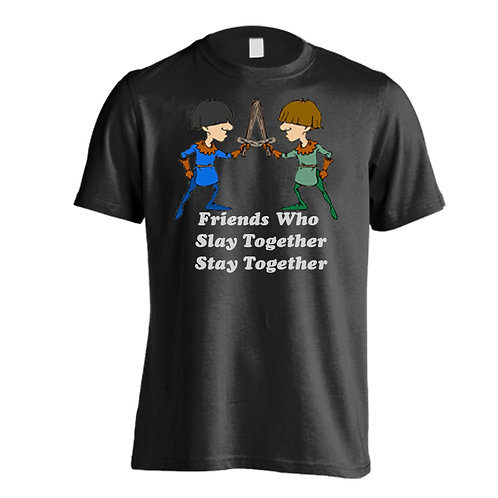 Friends Who Slay Together Stay Together T-Shirt (Mens)