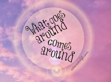 What Goes Around Comes Around Quotes Meaning Idea Gallery