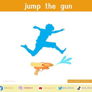 """ฝรั่งพูดว่า """"Jump the gun"""" คือแปลว่าอะไร"""