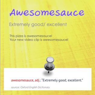 awesomesauce แปลว่าซอสอะไรยังงัยฮะ