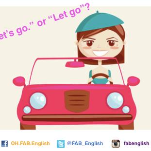Let's go. กับ Let go ต่างกันอย่างไร