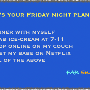 What's your Friday night plan like?