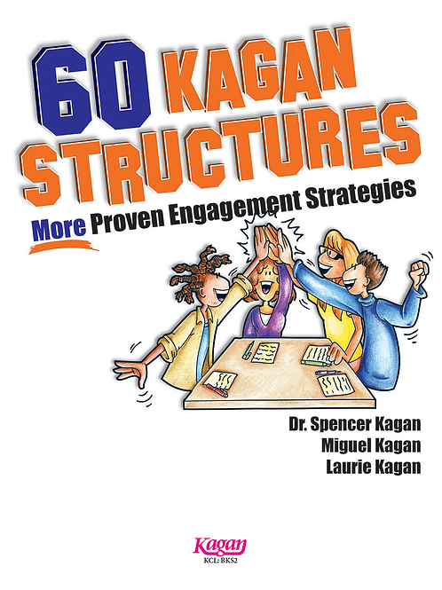 60 Kagan Structures - More Proven Engagement Strategies