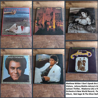 Matthew Wilder I Don't Speak the Language, Abba The Visitors,  Johnny Mathis Johnny's Greatest Hits,  Michael Jackson Thriller,  Madonna Like a Virgin,  Electric Light Orchestra A New World Record,  Peter, Paul and and Mary Album,  Bob Seger & The Silver Bullet Band