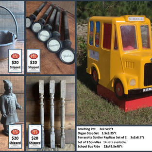 """Smelting Pot     7x7.5x9""""t Organ Stop Set    1.5x9.25""""t Terracotta Soldier Replicas Set of 2     3x2x8.5""""t Set of 3 Spindles   14 sets available.  School Bus Ride     23x49.5x48""""t"""