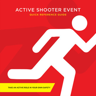 Active Shooter Event Quick Reference Guide