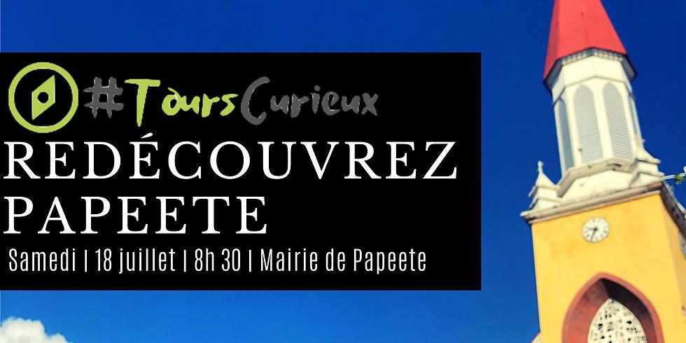 """#Tourcurieux """"Redécouvrir Papeete"""""""