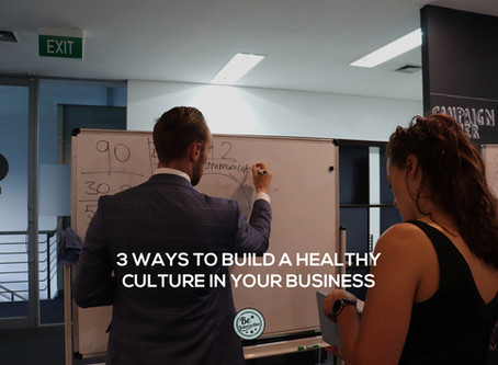 3 ways to build a healthy culture in your business