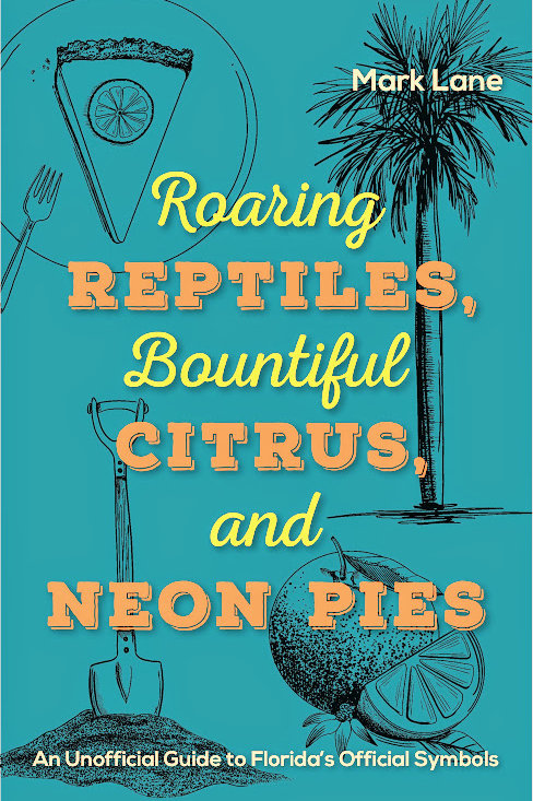 Roaring Reptiles, Bountiful Citrus, and Neon Pies by Mark Lane