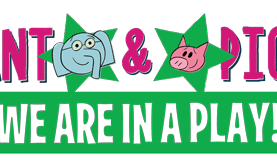 Elephant and Piggie: We Are in a Play Presented by Wheelock Family Theater