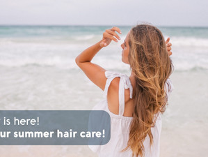 Summer is here! So is your summer hair care!
