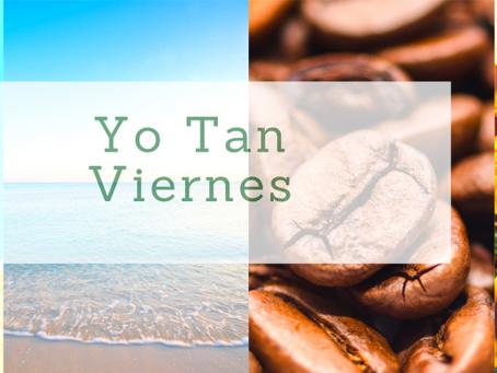 Yo Tan Viernes