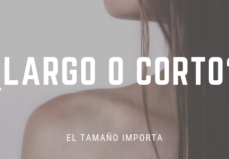Largo o Corto: ¿el tamaño importa?