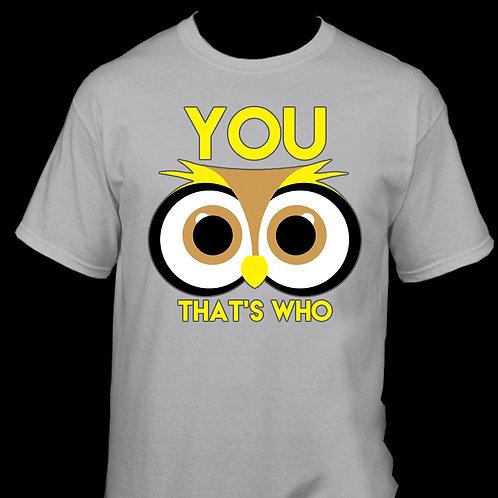 Thats Who Shirt