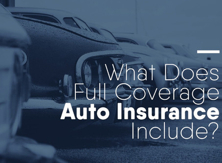 What does Full Coverage Auto Insurance include?