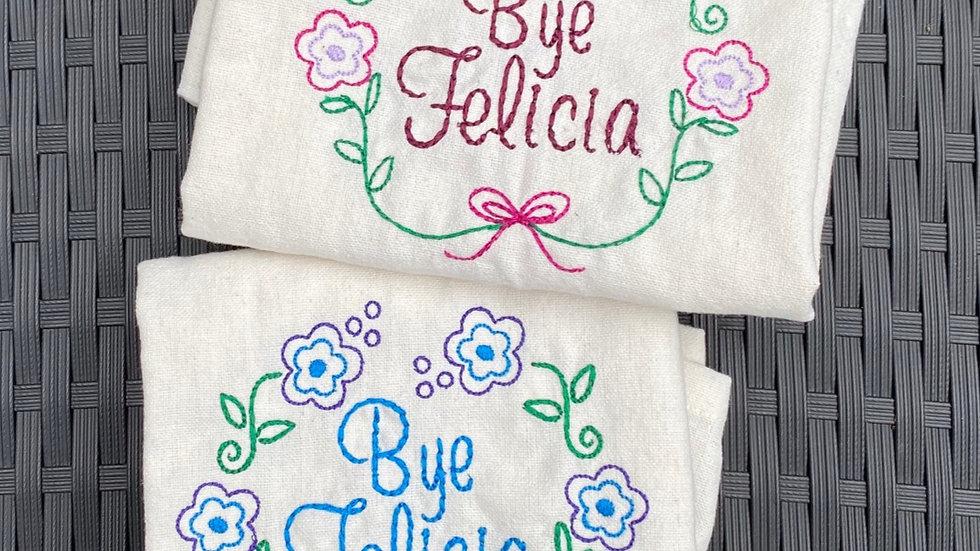 Bye Felicia Tea Towel