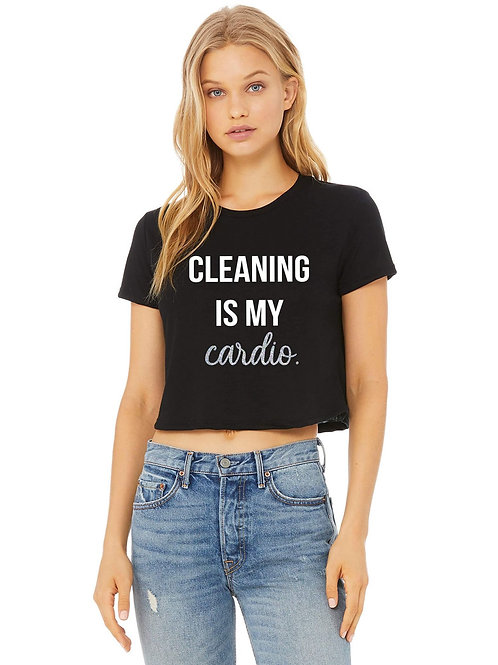 Black Cleaning is my Cardio Ladies Crop Top