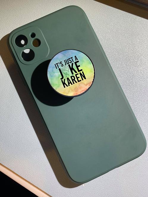 It's Just a Joke Karen Phone Grip