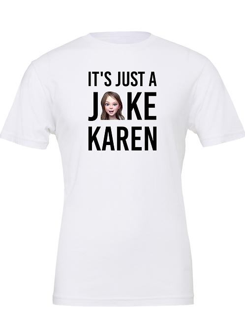 It's Just a Joke Karen Cartoon Tee
