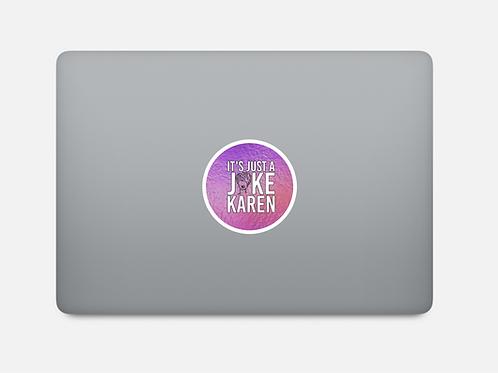 It's Just a Joke Karen Sticker