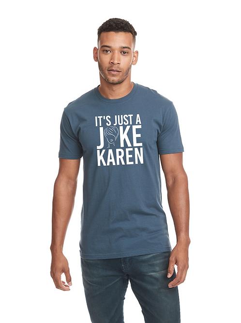 It's Just a Joke Karen Indigo Tee