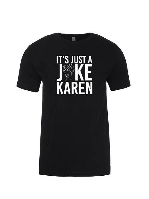 It's Just a Joke Karen Black Tee