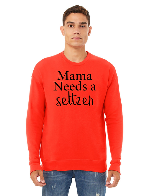 Mama Needs a Seltzer Crewneck Sweatshirt