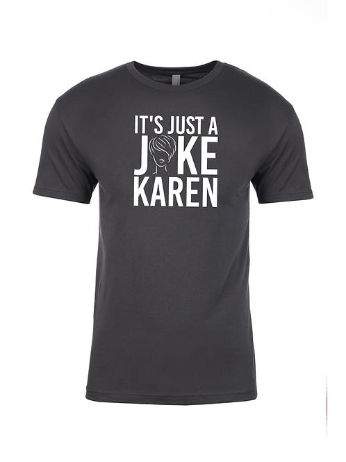 It's Just a Joke Karen Charcoal Tee