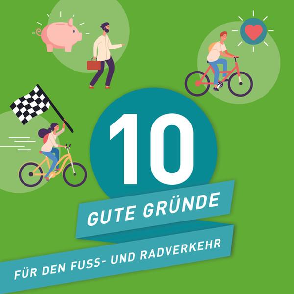 10 gute Gründe für den Fuß- und Radverkehr
