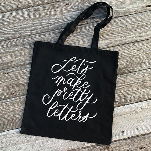 Let's Make Pretty Letters Tote Bag