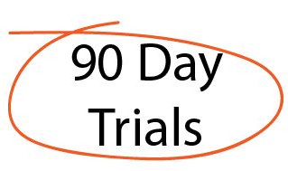 90 Day Trials, what you need to know...